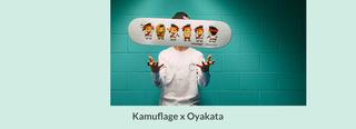 Kamuflage x Oyakata
